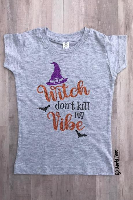 Witch don't kill my Vibe tee, Toddler Girls Halloween Tee, Girls Halloween Witch Tee