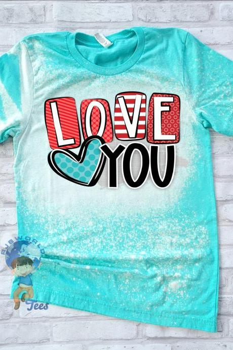 Valentines Day Shirt, Love You Shirt, Valentine Love You Shirt, Girls Valentines Day Shirt, Valentines Day Sublimation Design
