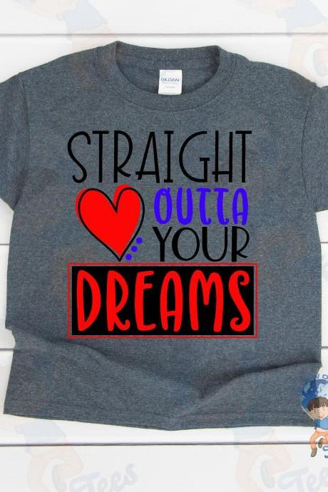 Straight Outta Your Dreams T-shirt, Toddler Valentine's Day t-shirt, Valentine's Day, Kids Valentine's, Unisex Valentine's Day T-shirt