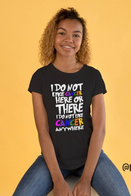 I Do Not Like Cancer Awareness T-shirt